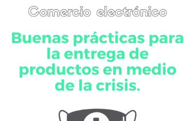 Buenas prácticas para la entrega de productos en medio de la crisis por el coronavirus.
